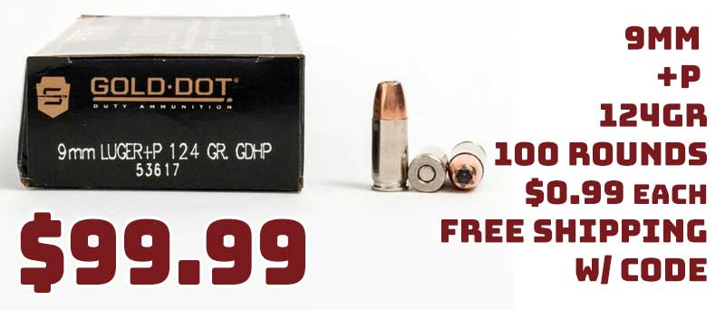 Speer Gold Dot 9MM +P 124Gr JHP 100 Rounds $99.99 FREE S&H