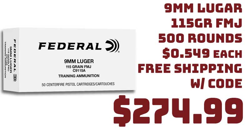 Federal 9mm Lugar 115Gr FMJ Training 500 Rounds $274.99 FREE S&H CODE